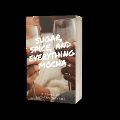 Sugar, Spice, and Everything Mocha