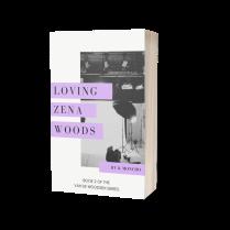 Loving Zena Woods